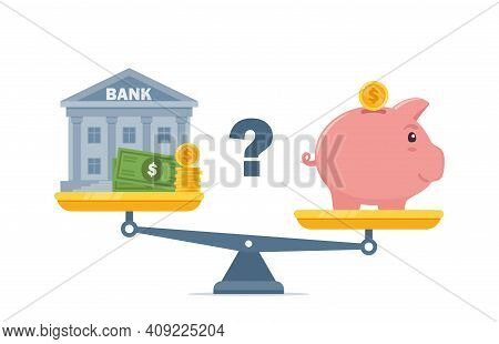 Bank And Piggybank On Scales, Choosing Between Them. Budget Planning Concept. Money Savings Investme