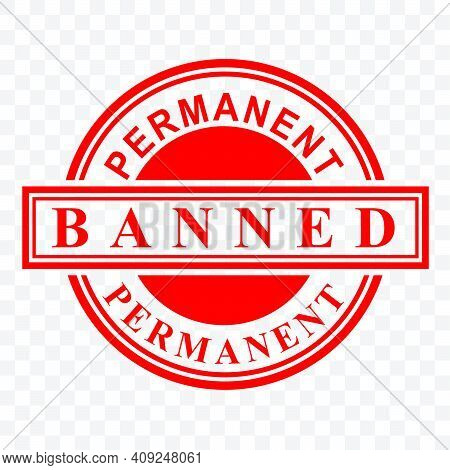 Simple Vector Clean Red Rubber Stamp, Permanent Banned, At Transparent Effect Background