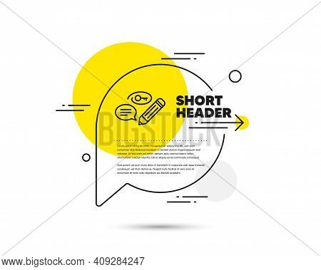 Keywords Line Icon. Speech Bubble Vector Concept. Pencil With Key Symbol. Marketing Strategy Sign. K