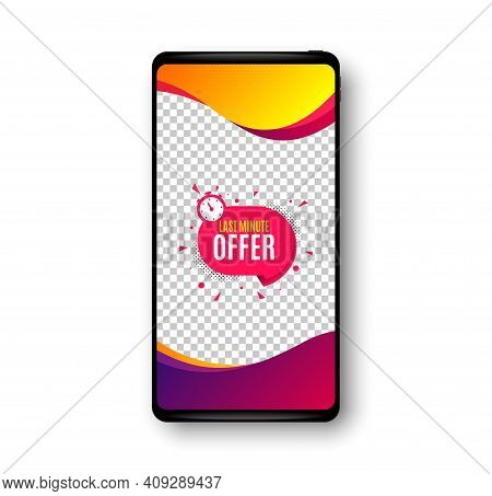 Last Minute Sticker. Phone Mockup Vector Banner. Hot Offer Chat Bubble Icon. Special Deal Label. Soc