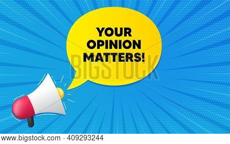 Your Opinion Matters Symbol. Background With Megaphone. Survey Or Feedback Sign. Client Comment. Meg