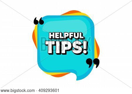 Helpful Tips Symbol. Blue Speech Bubble Banner With Quotes. Education Faq Sign. Help Assistance. Tho