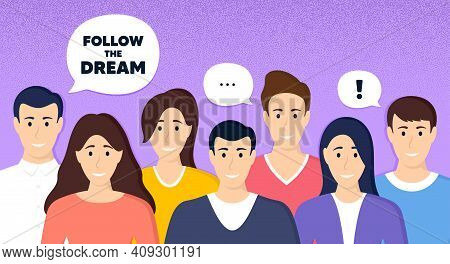 Follow The Dream Motivation Quote. Crowd Of People Dotted Background. Motivational Slogan. Inspirati