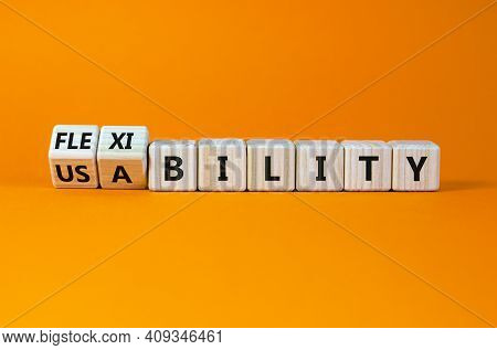 Flexibility And Usability Symbol. Turned Wooden Cubes And Changed Words 'usability' To 'flexibility'