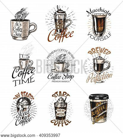 Coffee Shop Logo And Emblems Set. Cup Of Drink. Vintage Retro Badges Set. Hand Drawn Engraved Sketch