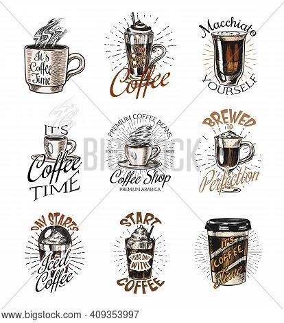Coffee Shop Logo And Emblems Set. Cup Of Drink. Vintage Retro Badges Set. Hand Drawn Engraved Sketch