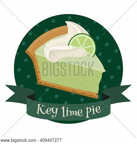 American Dessert Key Lime Pie. Colorful Cartoon Style Illustration For Cafe, Bakery, Restaurant Menu