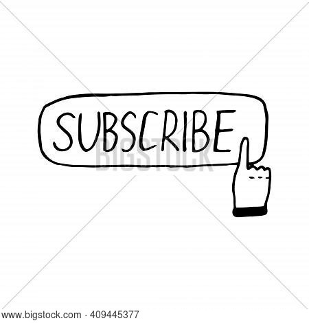Subscribe Button And Finger Icon, Sticker. Sketch Hand Drawn Doodle Style. Vector, Minimalism, Monoc