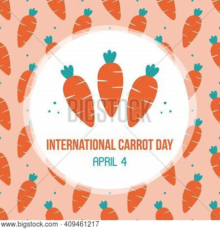 International Carrot Day Vector Greeting Card, Illustration With Cute Cartoon Style Carrots And Dots