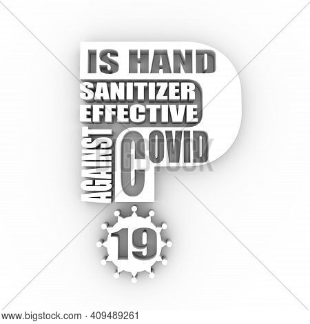Is Hand Sanitizer Effective Against Covid 19 Question. Medical Education Relative Illustration. Scie