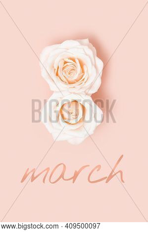 Delicate Postcard On March 8 With Two White Flower Roses As Number Eight. International Womens Day.