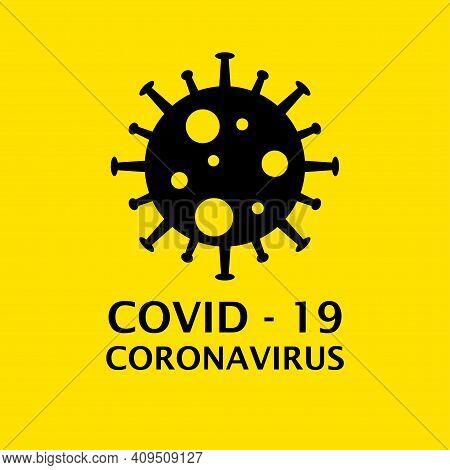 Dangerous Virus Icon Illustration. Crown Virus Warning Sign Logo Concept Isolated On Yellow Backgrou