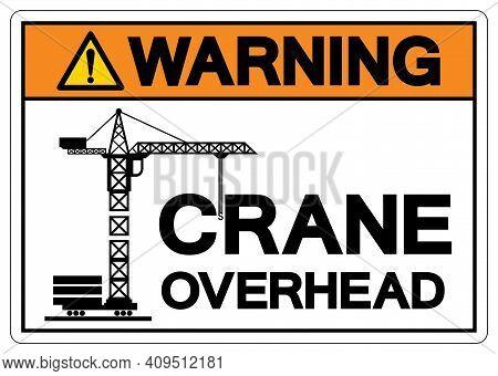 Warning Crane Overhead Symbol Sign, Vector Illustration, Isolate On White Background Label .eps10