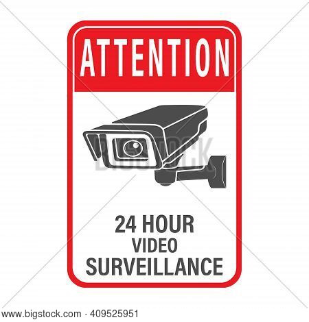 Attention 24 Hours Video Surveillance. Vector Video Surveillance Sign With The Inscription. Flat Sty