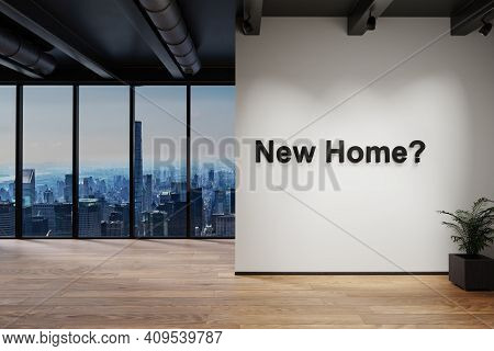 Modern Luxury Empty Loft With Skyline View, Wall With New Home Lettering, 3d Illustration