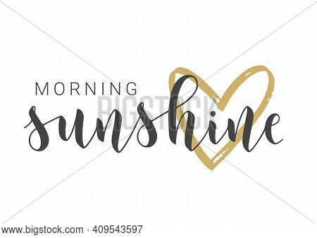 Vector Stock Illustration. Handwritten Lettering Of Morning Sunshine. Template For Card, Label, Post