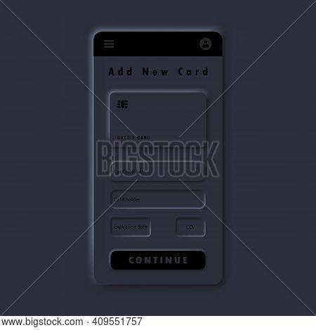 Add New Card. Vector Mobile Ui. Neumorphic Ui Ux Dark User Interface. Neumorphism.