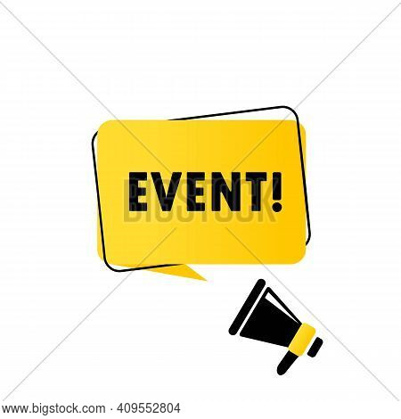Event. Megaphone With Event Speech Bubble Banner. Loudspeaker. Can Be Used For Business, Marketing A