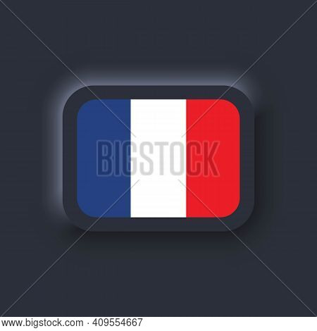 Flag Of France. National France Flag. French Symbol. Vector. Simple Icons With Flags. Neumorphic Ui