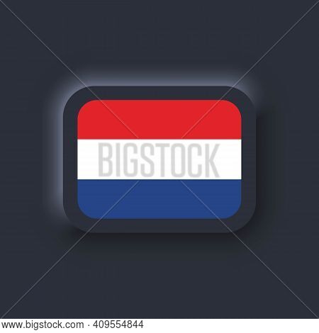 Flag Of Netherlands. National Netherlands Flag. Vector. Simple Icons With Flags. Neumorphic Ui Ux Da