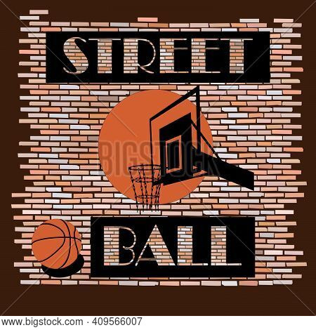 Basketball Backboard With A Ball Painted On An Old Wall With Streetball Inscription
