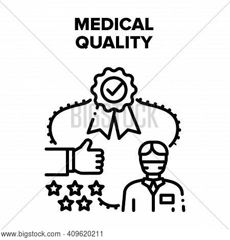 Medical Quality Vector Icon Concept. Medical Quality Hospital Treatment Care Review And Feedback, Aw