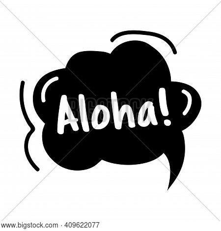 Text Hello, In Hawaiian Aloha. Bubble Talk Phrases. Hand Drawn Doodle