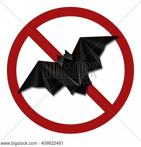 Origami Bat In A Red Prohibition Sign. Danger Of Infection. Do Not Breed Bats. Do Not Feed Wild Beas