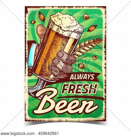 Beer Always Fresh Creative Advertise Poster Vector. Human Hand Holding Beer Glass On Promotional Ban