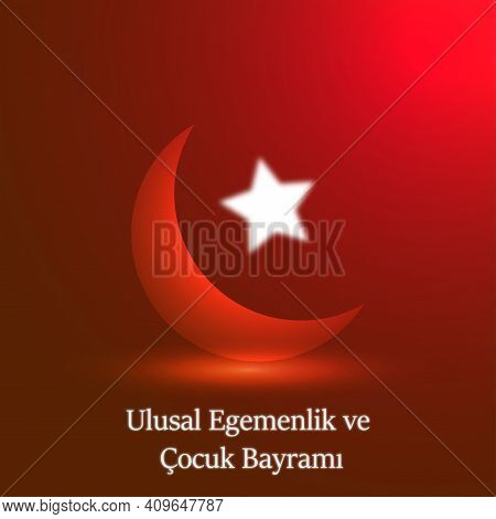 23 Nisan Cocuk Bayrami. April 23, National Sovereignty And Children's Day Turkey Holiday Card.