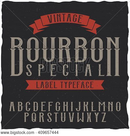 Bourbon Label Font And Sample Label Design With Decoration. Handcrafted Font, Good To Use In Any Vin