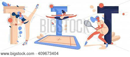 Sport Letters T Collection With Woman Training. Tennis Player, Trampoline Jumper, Taekwondo Fighter