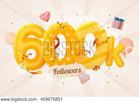 600k Or 600000 Followers Thank You Pink Heart, Golden Confetti And Neon Signs. Social Network Friend