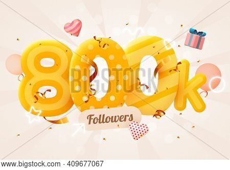 800k Or 800000 Followers Thank You Pink Heart, Golden Confetti And Neon Signs. Social Network Friend