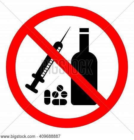 No Drugs Or Alcohol Symbol Sign, Vector Illustration, Isolate On White Background Label .eps10