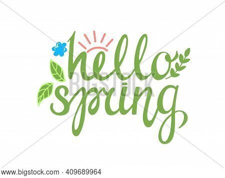 Hello Spring, Colorful Vector Lettering And Flower, Spring Card With Handwritten Text