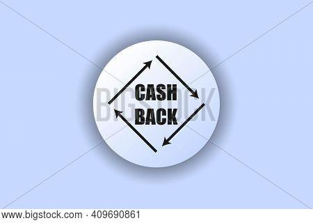 Cashback Icon. Button For Sites. Refund Money, Return On Investment, Refund Cashback, Savings Accoun