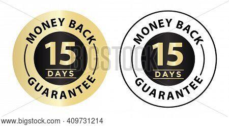 Fifteen Days Money Back Guarantee Concept. 15 Days Money Back Guarantee Vector Icon.