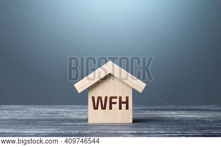 Wooden House Figurine With Abbreviation Wfh (work From Home). New Normal. Strict Requirements And Re