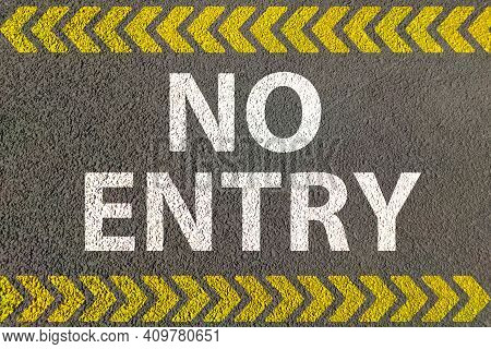 No Entry Painted On Road For Warning And Entry Prohibited For Entrance