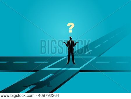Business Concept Illustration Of A Businessman Standing At The Intersection Or Crossroads, Confused,