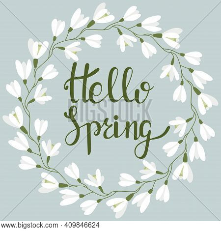Round Frame With Snowdrops. Hi Spring. Vector With Inscription And Rim. Spring Postcard. Lettering.