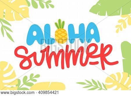 Aloha Summer Lettering Is Written By Hand. Concept Design For Print, Postcard, Poster. Text With Dif