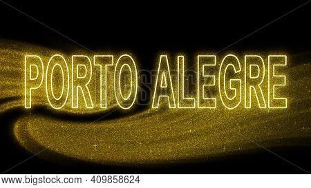Porto Alegre Gold Glitter Lettering, Porto Alegre Tourism And Travel, Creative Typography Text Banne