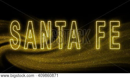 Santa Fe Gold Glitter Lettering, Santa Fe Tourism And Travel, Creative Typography Text Banner, On Bl