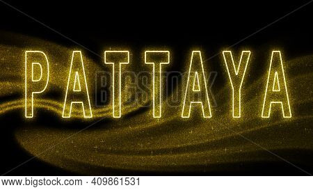 Pattaya Gold Glitter Lettering, Pattaya Tourism And Travel, Creative Typography Text Banner, On Blac