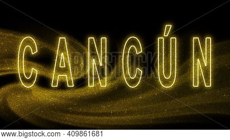 Cancun Gold Glitter Lettering, Cancun Tourism And Travel, Creative Typography Text Banner, On Black