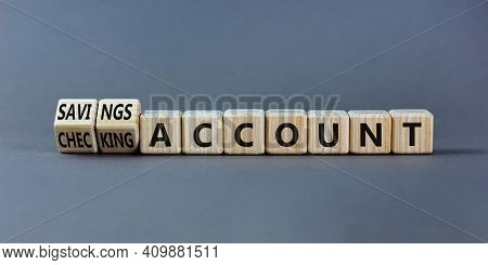 Savings Or Checking Account Symbol. Turned Wooden Cubes And Changed Words 'checking Account' To 'sav