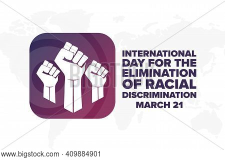 International Day For The Elimination Of Racial Discrimination. March 21. Holiday Concept. Template