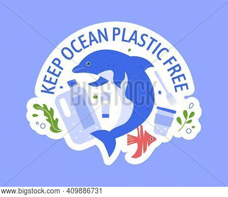 Keep Ocean Plastic Free, Global Pollution Problem. Garbage And Plastic In Sea, Save Ecology Environm
